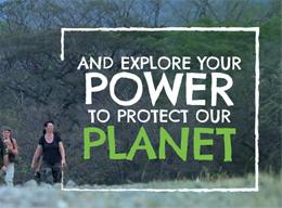 Explore your power to protect our planet